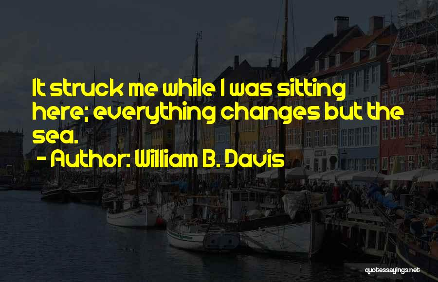 William B. Davis Quotes 687183