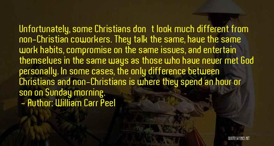 William Carr Peel Quotes 387774