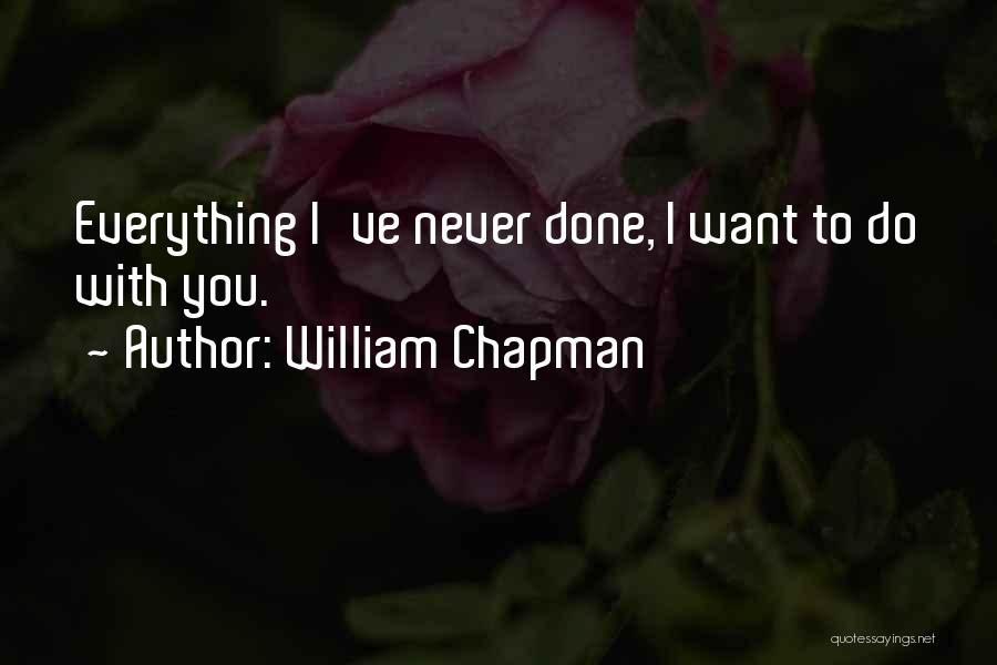 William Chapman Quotes 1873940