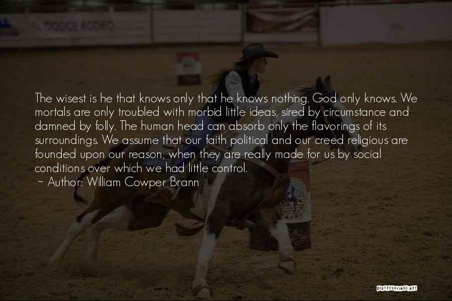 William Cowper Brann Quotes 1119984