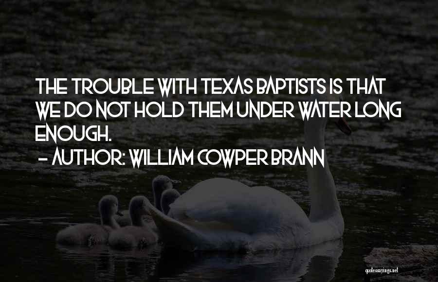 William Cowper Brann Quotes 1553002