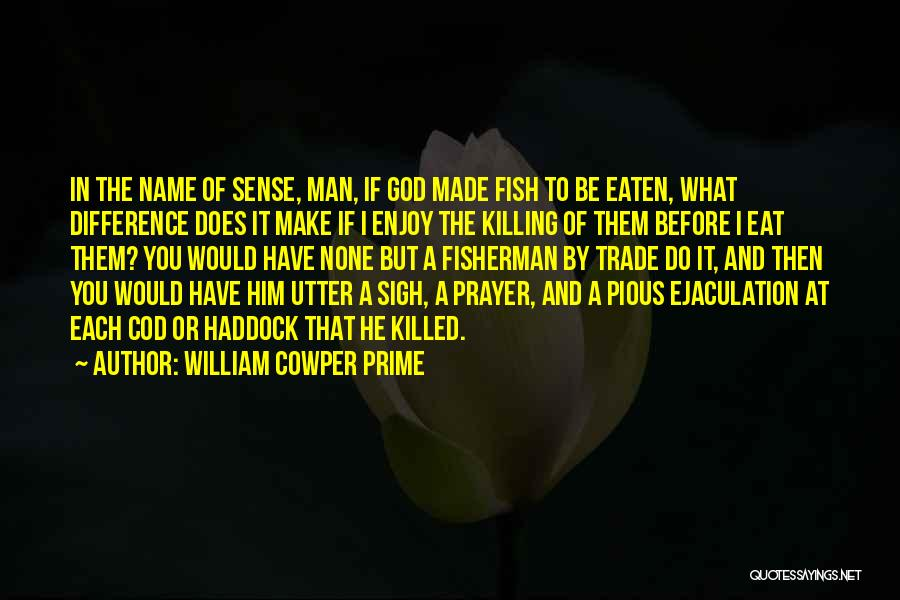 William Cowper Prime Quotes 1448412
