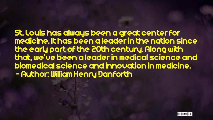 William Danforth Quotes By William Henry Danforth