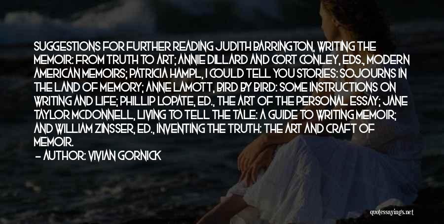 William Dillard Quotes By Vivian Gornick