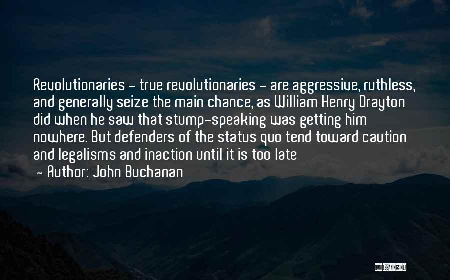 William Drayton Quotes By John Buchanan