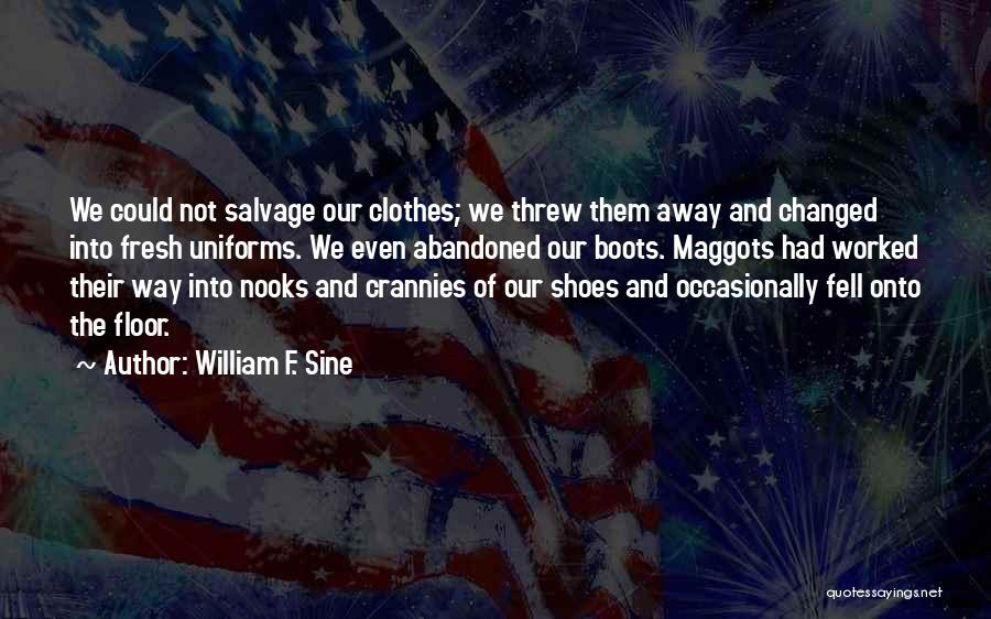 William F. Sine Quotes 609491