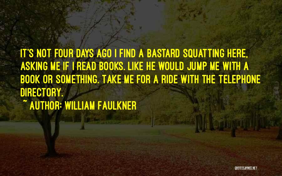 William Faulkner Quotes 1468671