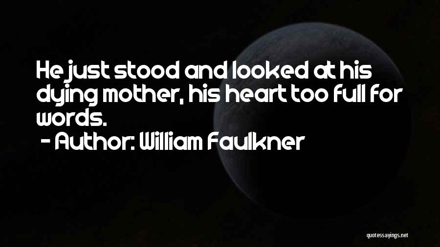 William Faulkner Quotes 176616