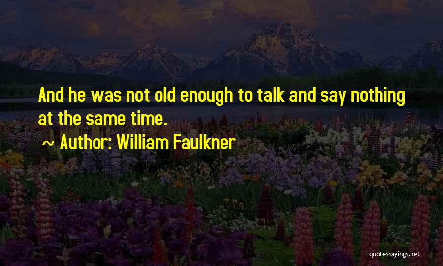 William Faulkner Quotes 1767983