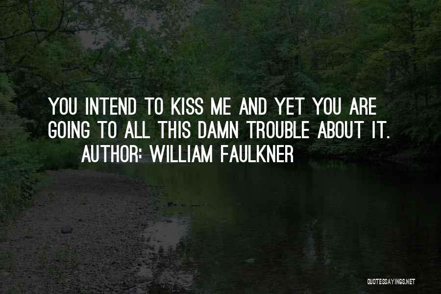 William Faulkner Quotes 1891622