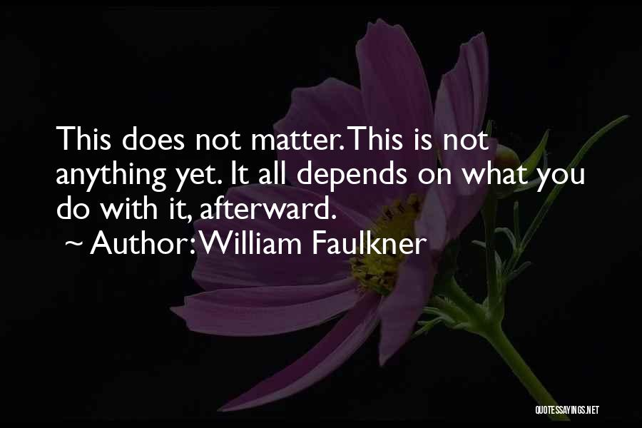 William Faulkner Quotes 534308