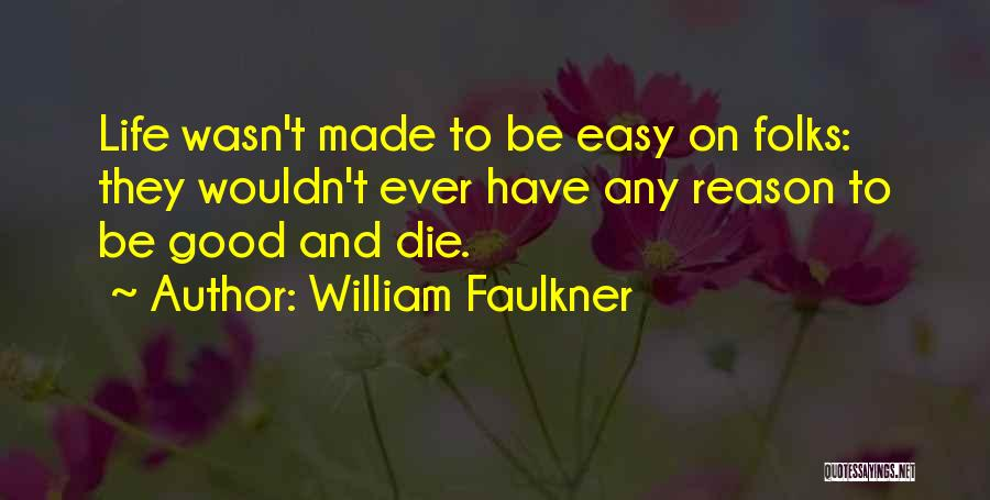 William Faulkner Quotes 578021
