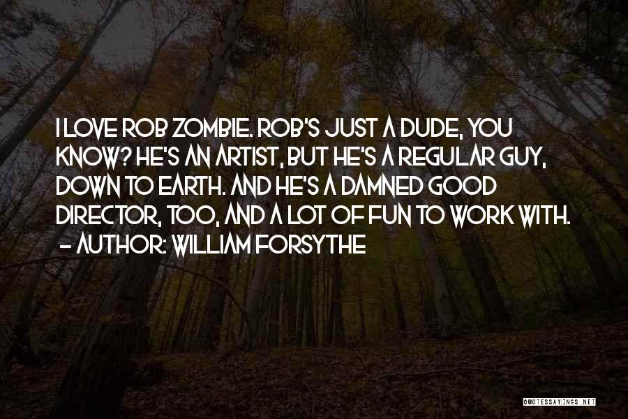 William Forsythe Quotes 1576788