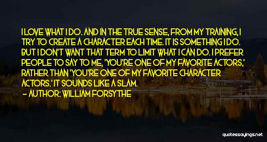 William Forsythe Quotes 1794843