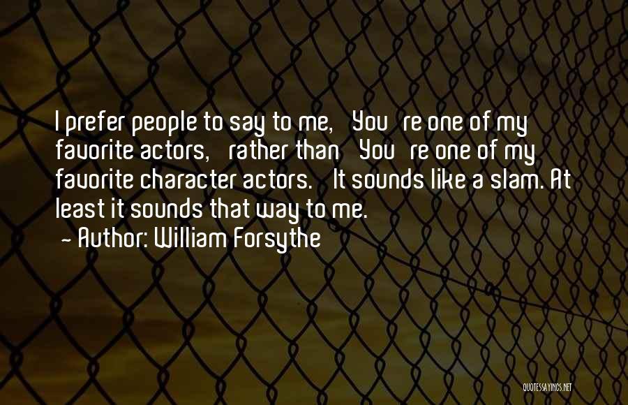William Forsythe Quotes 1825848