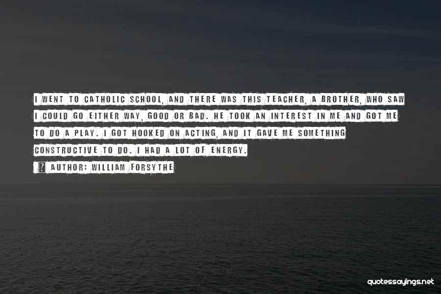 William Forsythe Quotes 2030614