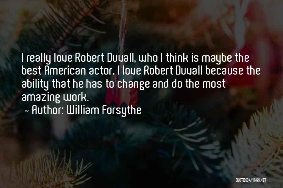 William Forsythe Quotes 2206416