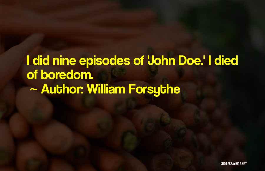 William Forsythe Quotes 504669
