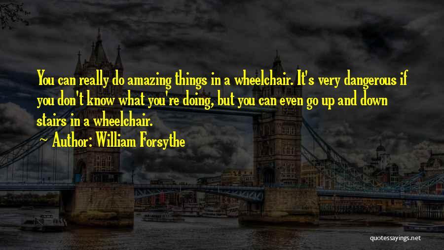 William Forsythe Quotes 712259