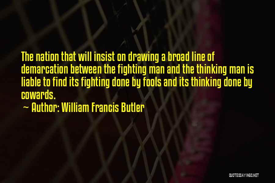 William Francis Butler Quotes 2121195