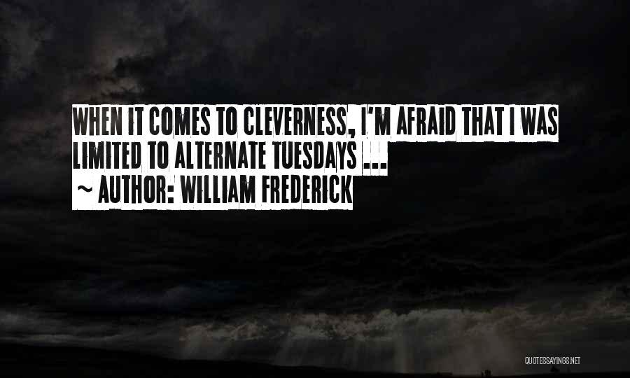 William Frederick Quotes 1699057