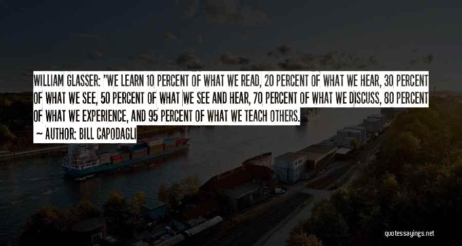 William Glasser We Learn Quotes By Bill Capodagli