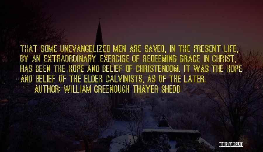 William Greenough Thayer Shedd Quotes 2084129