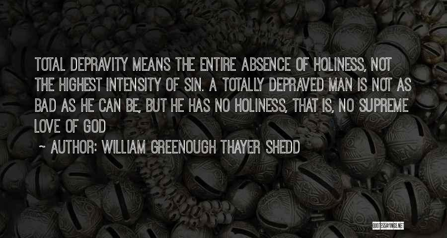 William Greenough Thayer Shedd Quotes 971122