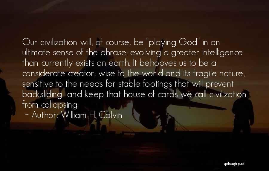 William H. Calvin Quotes 693794