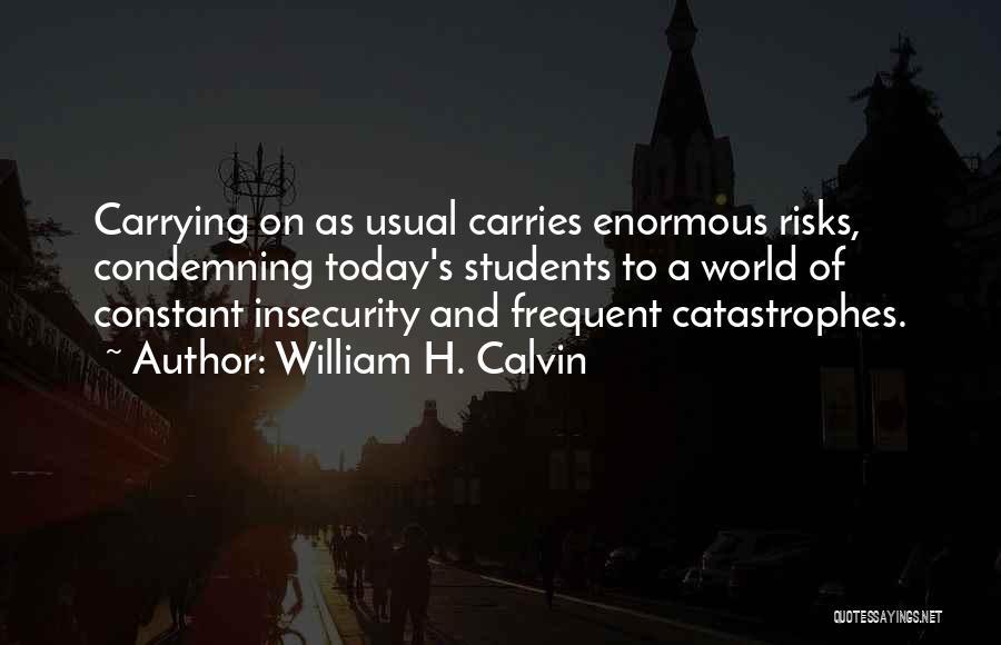William H. Calvin Quotes 697872