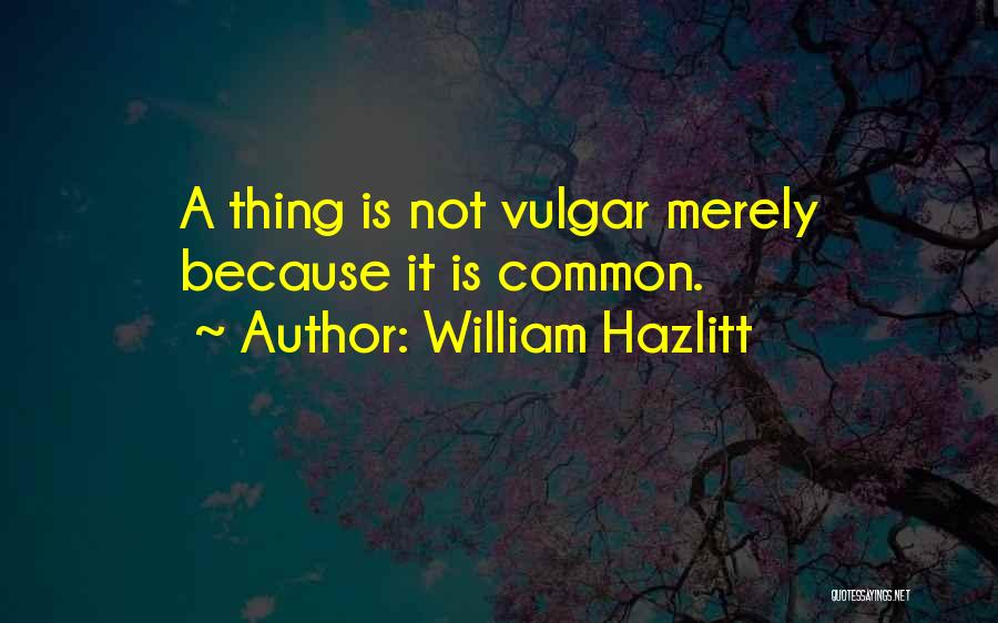 William Hazlitt Quotes 1342224
