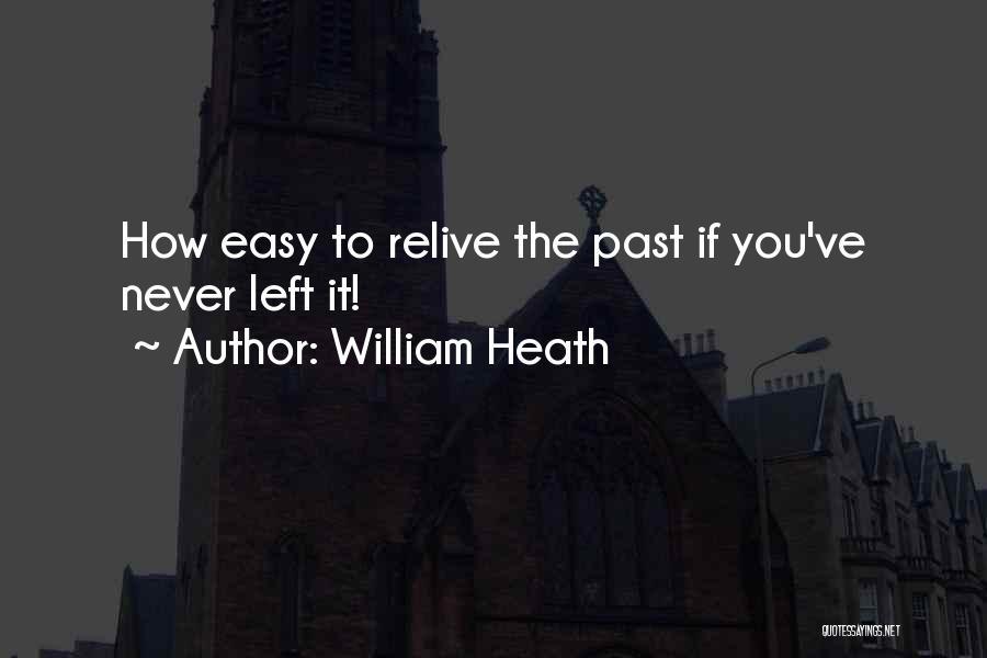 William Heath Quotes 1823638