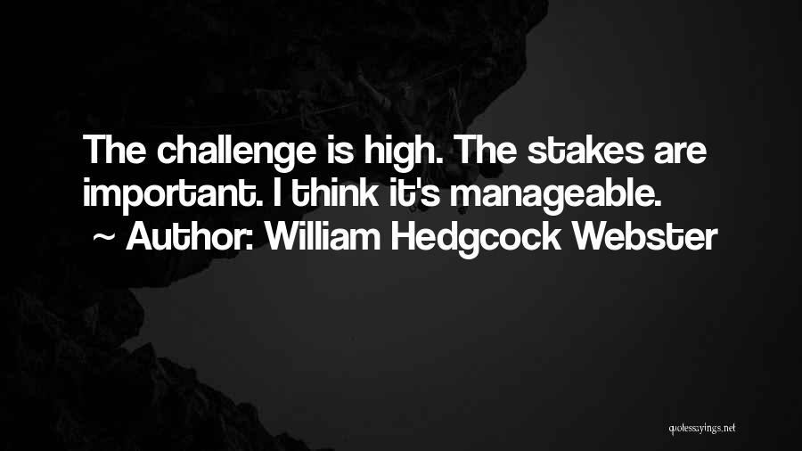 William Hedgcock Webster Quotes 1185917