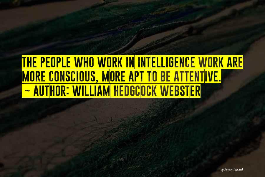 William Hedgcock Webster Quotes 1467198