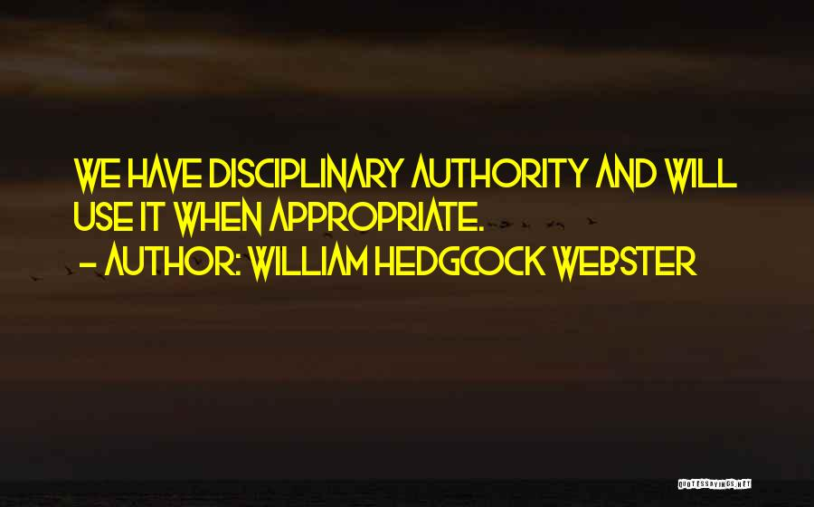 William Hedgcock Webster Quotes 1650456