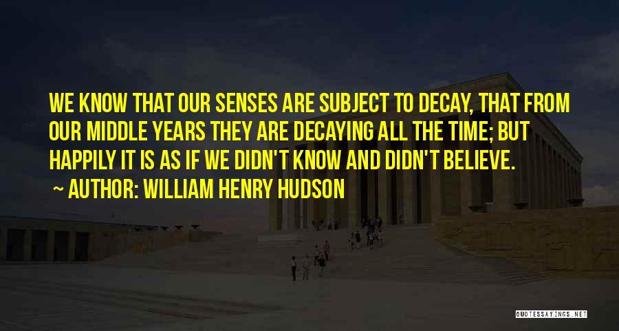 William Henry Hudson Quotes 1152280