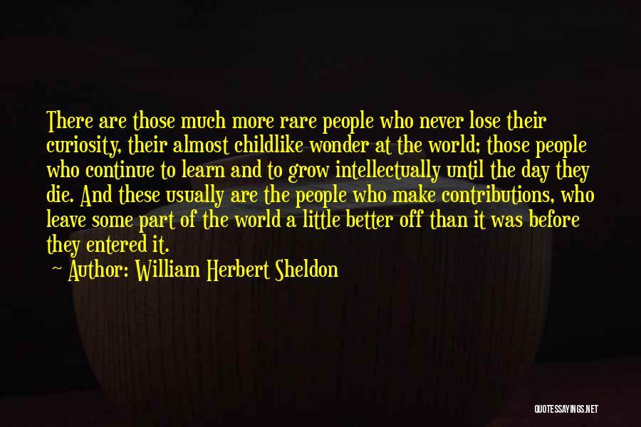William Herbert Sheldon Quotes 1341897