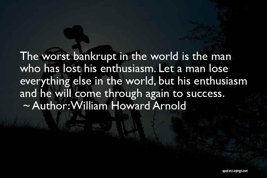 William Howard Arnold Quotes 575091