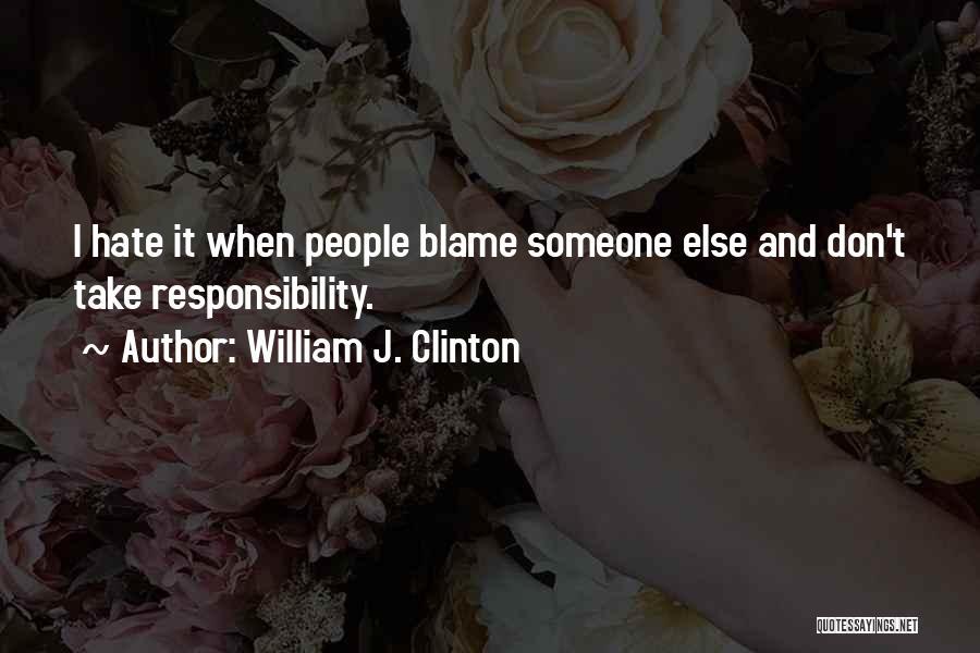 William J. Clinton Quotes 1131466