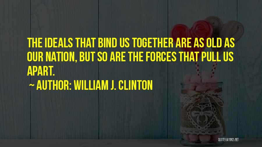 William J. Clinton Quotes 1194237
