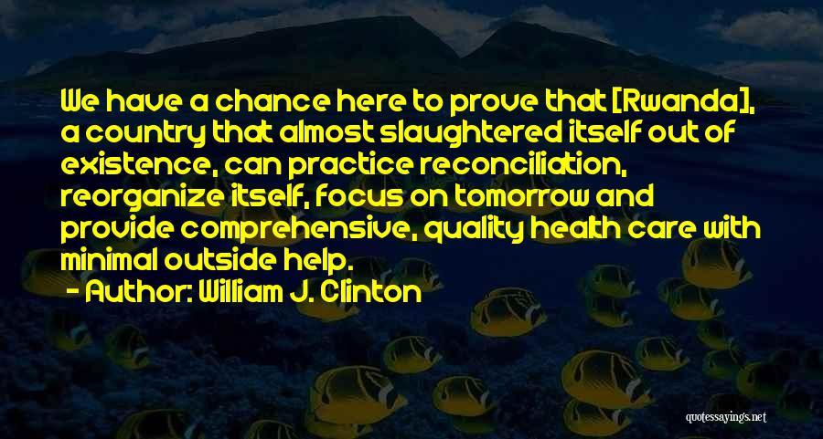 William J. Clinton Quotes 1210647