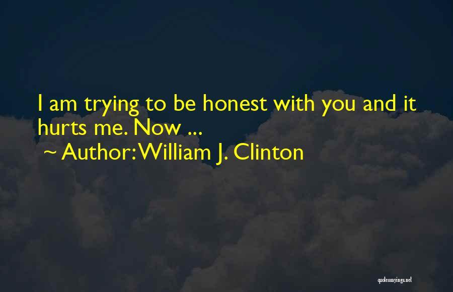 William J. Clinton Quotes 1479565