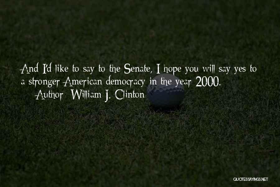 William J. Clinton Quotes 1539238