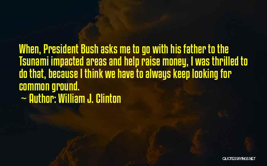 William J. Clinton Quotes 1540003