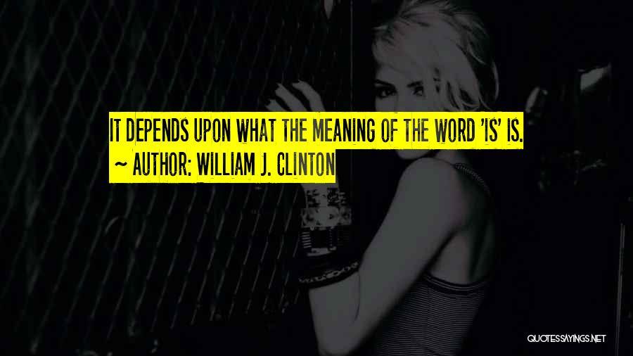 William J. Clinton Quotes 1580091