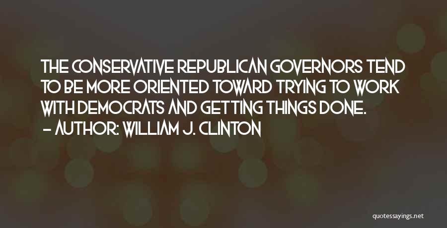 William J. Clinton Quotes 1888386