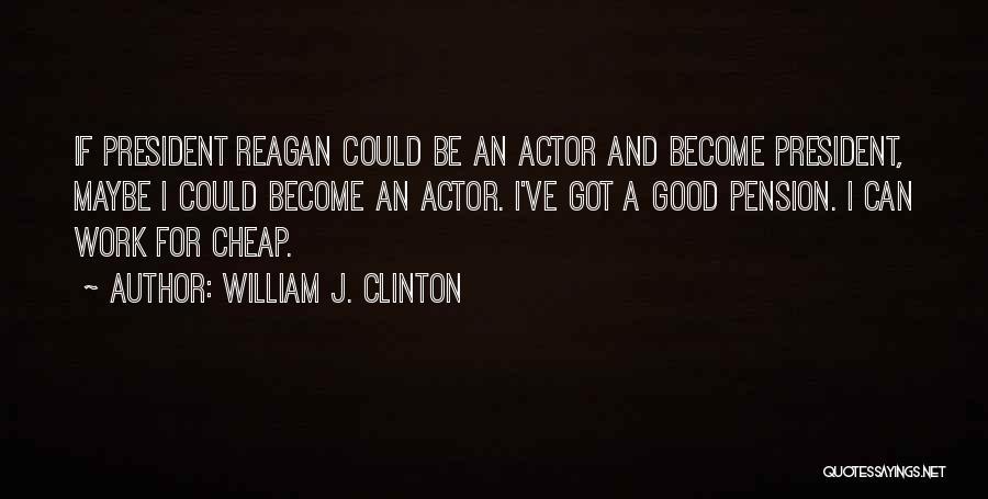 William J. Clinton Quotes 2143876