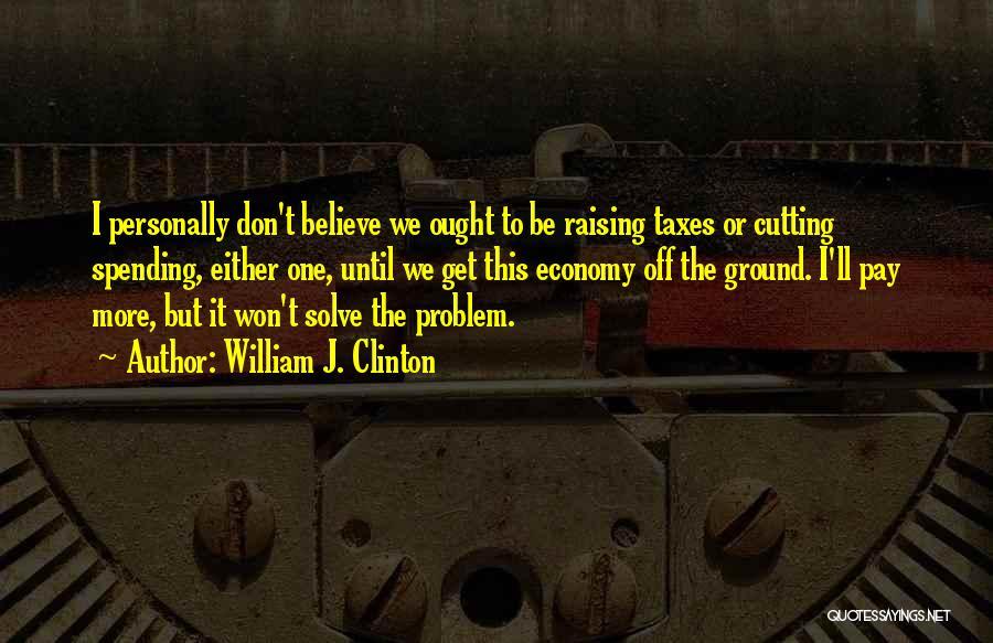 William J. Clinton Quotes 2211545