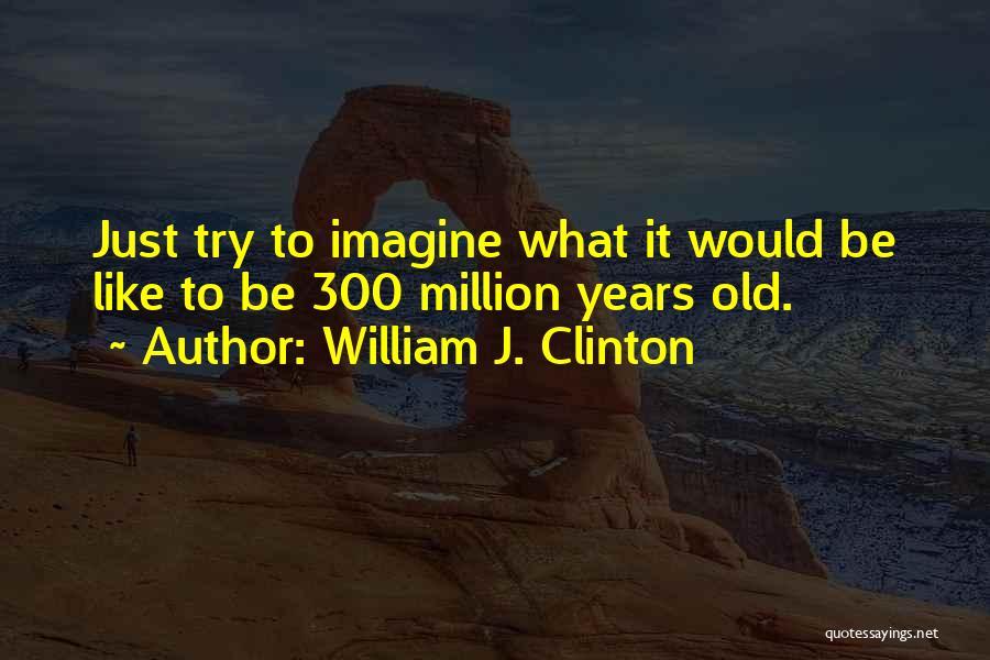 William J. Clinton Quotes 369713