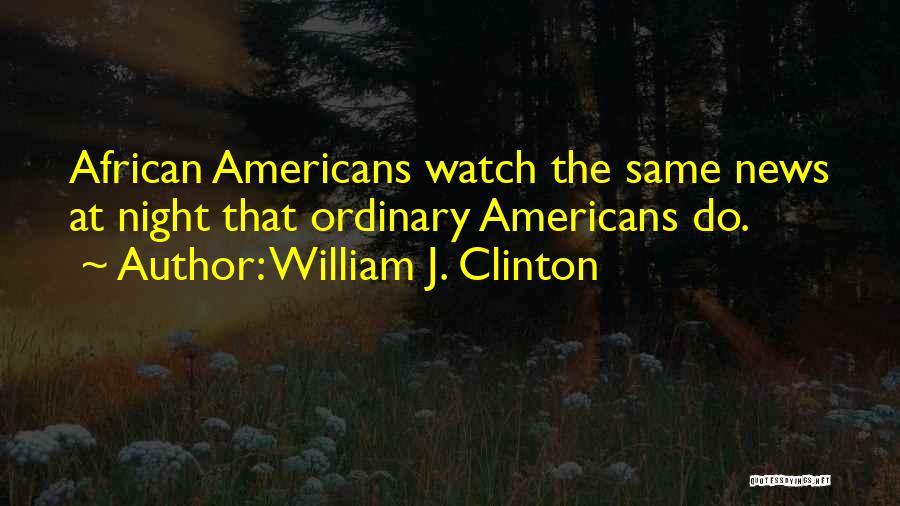 William J. Clinton Quotes 741633